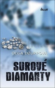 Oľga Džuppová: Surové diamanty cena od 170 Kč