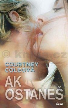 Courtney Coleová: Ak ostaneš cena od 189 Kč