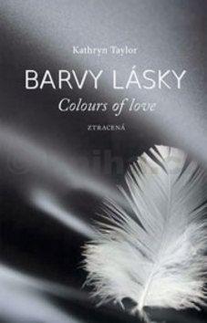 Kathryn Taylor: Barvy lásky / Colours of love 3 - Ztracená cena od 39 Kč