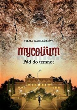 Vilma Kadlečková: Mycelium Pád do temnot cena od 242 Kč