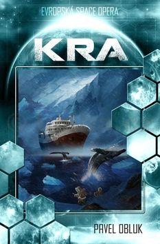 Pavel Obluk: Kra (Evropská space-opera) cena od 180 Kč