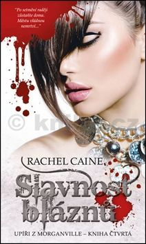 Rachel Caine: Upíři z Morganville 4 - Slavnost bláznů cena od 154 Kč