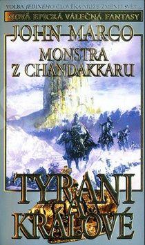 John Marco: Tyrani a králové 2 - Monstra z Chandakaru cena od 128 Kč