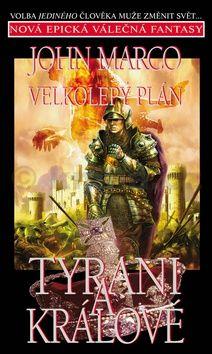 John Marco: Tyrani a králové 3 - Velkolepý plán cena od 158 Kč
