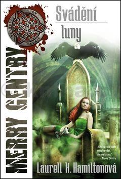 Laurell Hamilton: Merry Gentry 3 - Svádění luny cena od 189 Kč