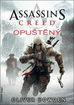Bowden Oliver: Assassin´s Creed 5: Opuštěný cena od 256 Kč