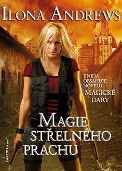 Ilona Andrews: Magie střelného prachu cena od 111 Kč
