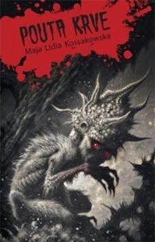 Maja Lidia Kossakowska: Pouta krve cena od 237 Kč