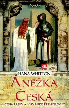 Hana Whitton: Anežka Česká cena od 189 Kč