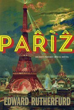 Edward Rutherfurd: Paříž cena od 349 Kč