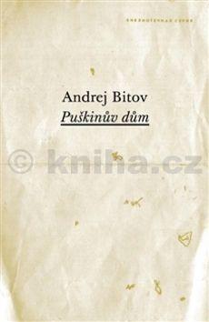 Andrej Bitov: Puškinův dům cena od 240 Kč