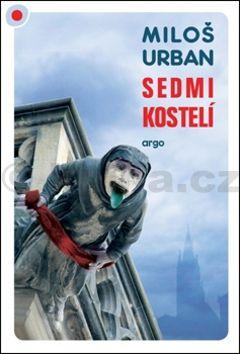 Miloš Urban: Sedmikostelí cena od 172 Kč
