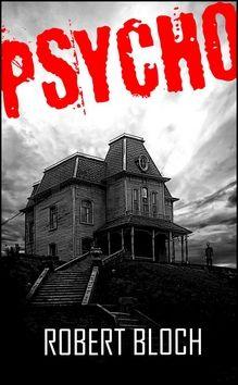 Robert Bloch: Psycho cena od 79 Kč