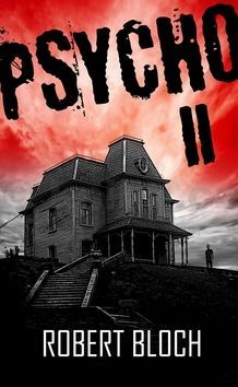 Robert Bloch: Psycho II cena od 48 Kč
