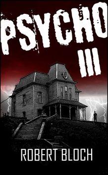 Robert Bloch: Psycho III cena od 51 Kč