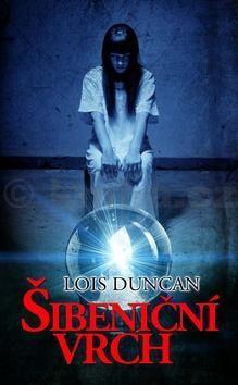 Lois Duncan: Šibeniční vrch cena od 32 Kč