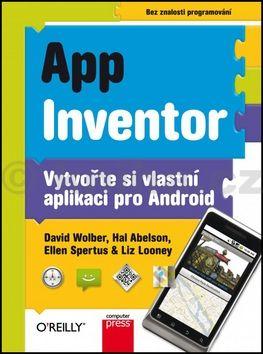 Hal Abelson, David Wolber: App Inventor cena od 219 Kč