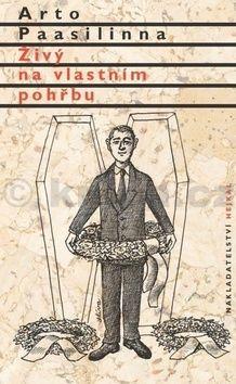 Arto Paasilinna: Živý na vlastním pohřbu cena od 155 Kč