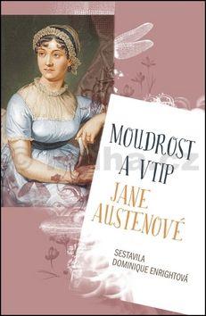 Dominique Enright: Moudrost a vtip Jane Austenové cena od 147 Kč