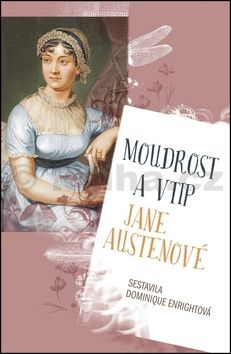 Enrightová Dominique: Moudrost a vtip Jane Austenové cena od 141 Kč