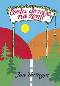 Jan Peringer: Cesta do ráje na zemi cena od 76 Kč