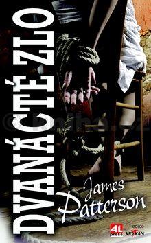 James Patterson: Dvanácté zlo cena od 202 Kč