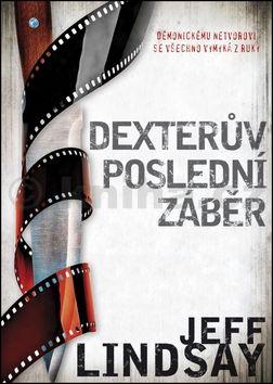 Jeff Lindsay: Dexterův poslední záběr cena od 149 Kč