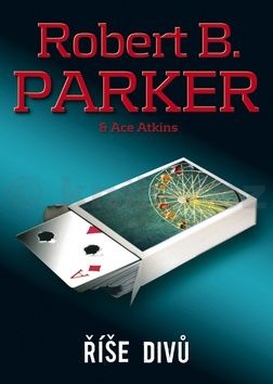 Robert B. Parker, Ace Atkins: Říše divů cena od 149 Kč