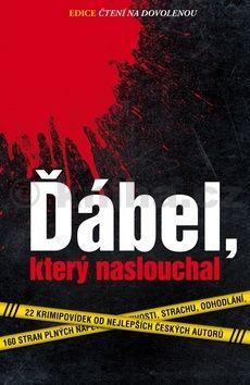 Kolektiv autorů: Ďábel, který naslouchal cena od 58 Kč