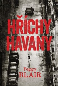 Peggy Blair: Hříchy Havany cena od 16 Kč