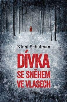 Ninni Schulman: Dívka se sněhem ve vlasech cena od 0 Kč