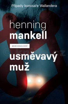 Henning Mankell: Usměvavý muž (Případy komisaře Wallandera) cena od 164 Kč