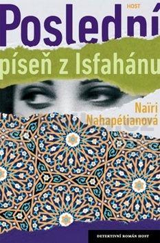 Nahapétianová Nairi: Poslední píseň z Isfahánu cena od 164 Kč