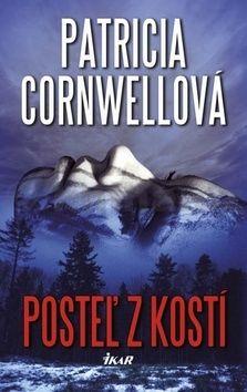 Patricia Cornwell: Posteľ z kostí cena od 287 Kč