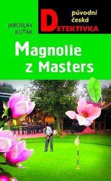 Jaroslav Kuťák: Magnolie z Masters cena od 162 Kč