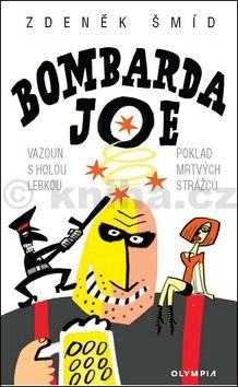 Zdeněk Šmíd: Bombarda Joe cena od 161 Kč