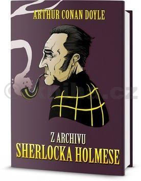 Arthur Conan Doyle: Z archívu Sherlocka Holmese cena od 100 Kč