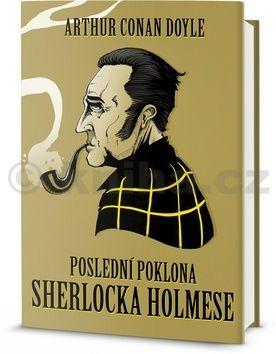 Arthur Conan Doyle: Poslední poklona Sherlocka Holmese cena od 155 Kč
