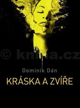 Dominik Dán: Kráska a zvíře cena od 237 Kč