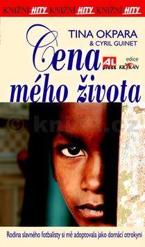 Okpara Tina: Cena mého života cena od 70 Kč