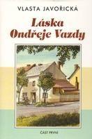 Láska Ondřeje Vazdy I.díl cena od 124 Kč