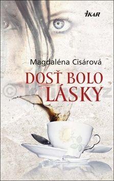 Magdaléna Cisárová: Dosť bolo lásky cena od 169 Kč