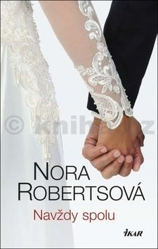 Nora Robertsová Navždy spolu cena od 299 Kč