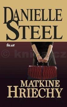 Danielle Steelová: Matkine hriechy cena od 256 Kč