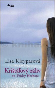 Lisa Kleypasová: Krištáľový záliv vo Friday Harbore cena od 254 Kč