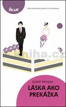 Robert Bryndza: Láska ako prekážka cena od 212 Kč