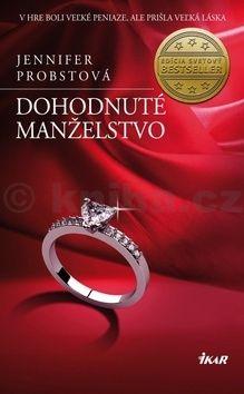 Jennifer Probst: Dohodnuté manželstvo cena od 227 Kč