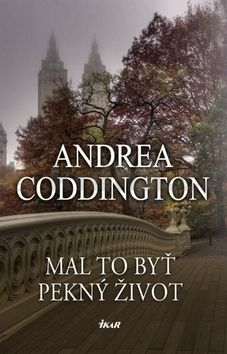 Andrea Coddington: Mal to byť pekný život cena od 204 Kč
