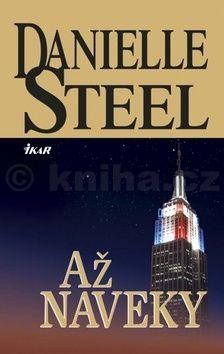 Danielle Steelová: Až naveky cena od 235 Kč