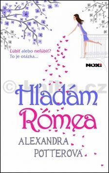 Alexandra Potter: Hľadám Rómea cena od 0 Kč